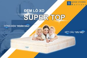 Lợi ích Tuyệt Vời Khi Sở Hữu đệm Lò Xo SuperTop 30cm