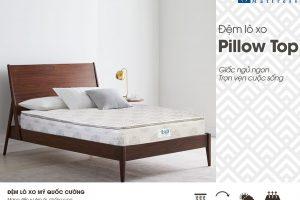 Có Gì Hot Về Chất Lượng đệm Lò Xo Liên Kết Pillow Top Mang Lại?